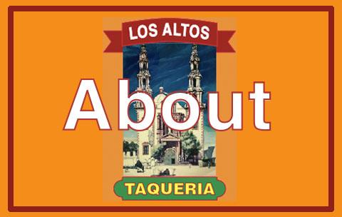 Los Altos taqueria About Image