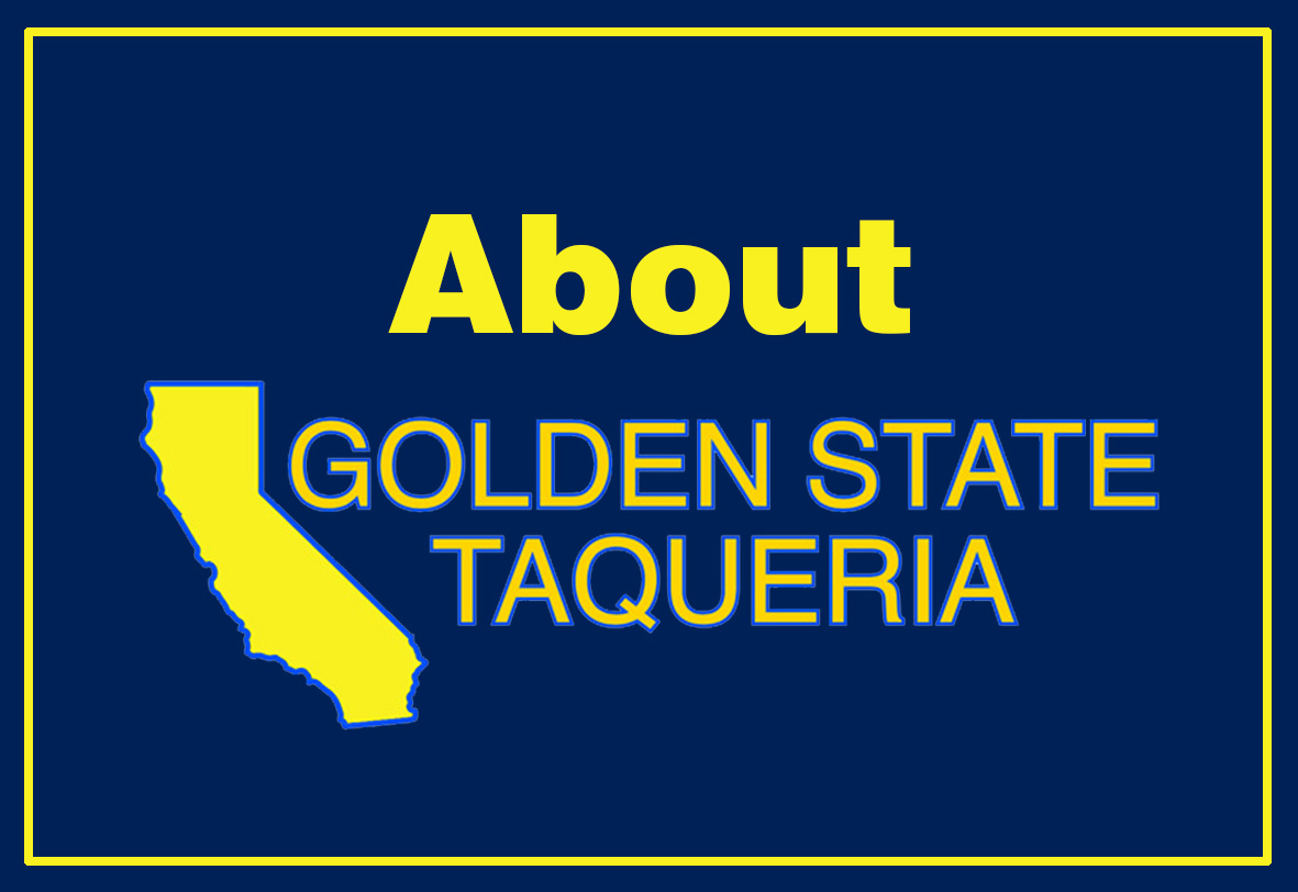 About Golden State Taqueria
